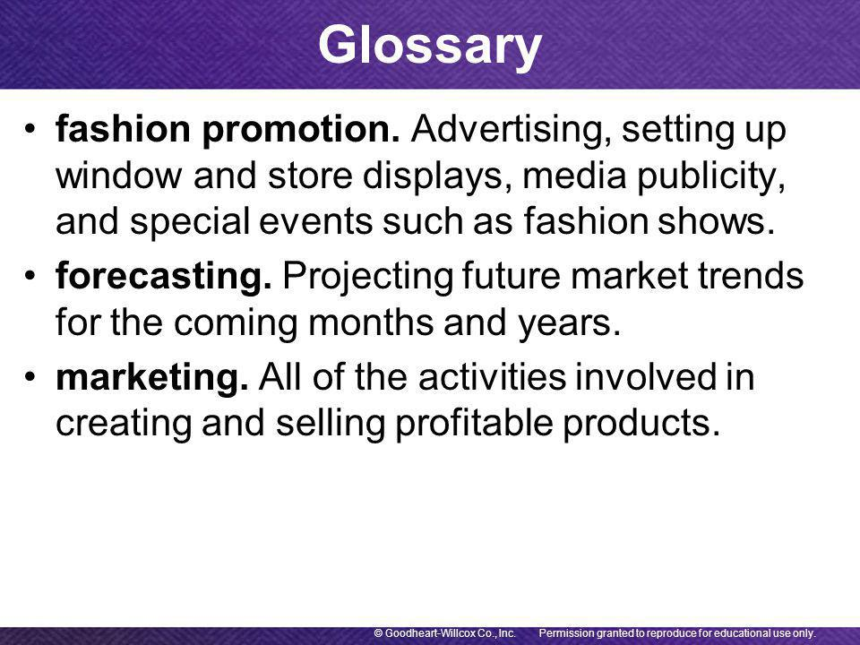 fashion promotion. Advertising, setting up window and store displays, media publicity, and special events such as fashion shows.