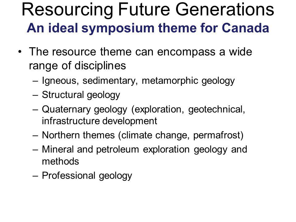 Resourcing Future Generations An ideal symposium theme for Canada