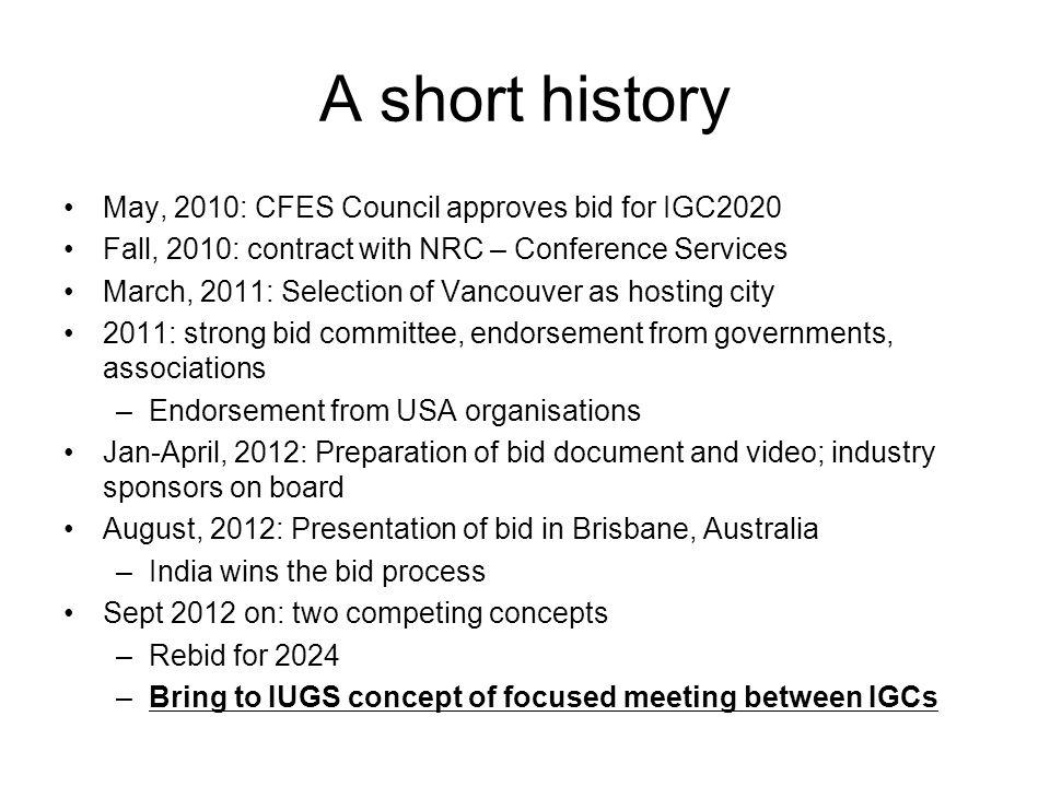 A short history May, 2010: CFES Council approves bid for IGC2020