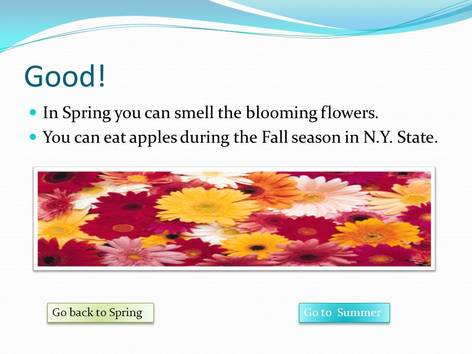 Good! In Spring you can smell the blooming flowers.