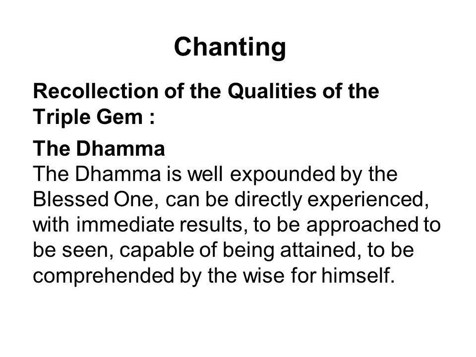 Chanting Recollection of the Qualities of the Triple Gem : The Dhamma