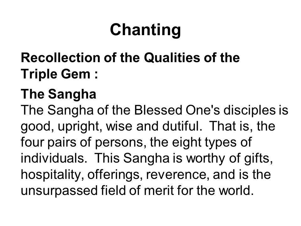 Chanting Recollection of the Qualities of the Triple Gem : The Sangha