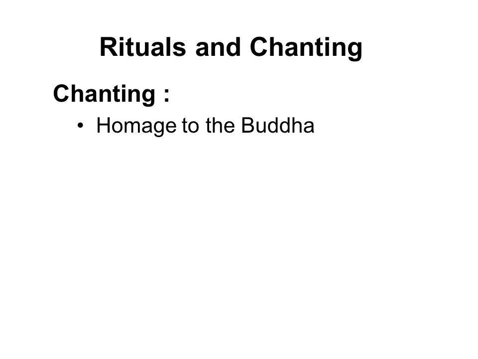 Rituals and Chanting Chanting : Homage to the Buddha Taking Refuge