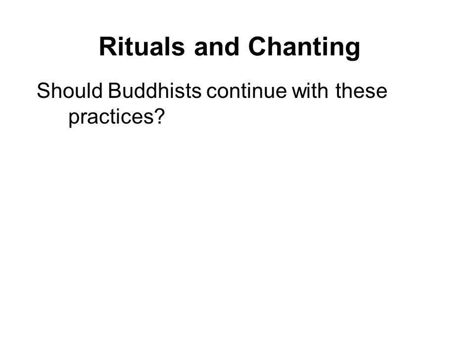 Should Buddhists continue with these practices