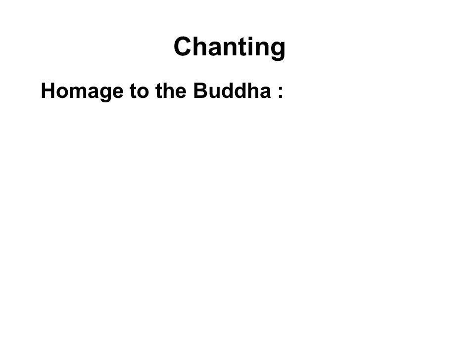 Chanting Homage to the Buddha :