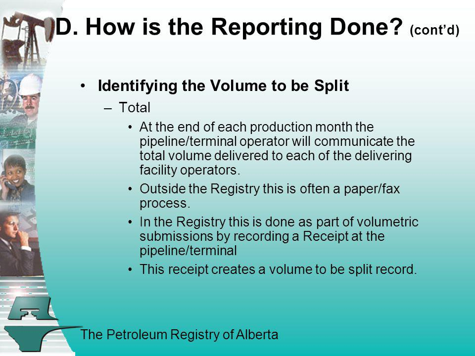 D. How is the Reporting Done (cont'd)