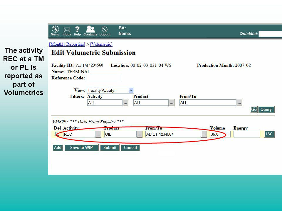 The activity REC at a TM or PL is reported as part of Volumetrics