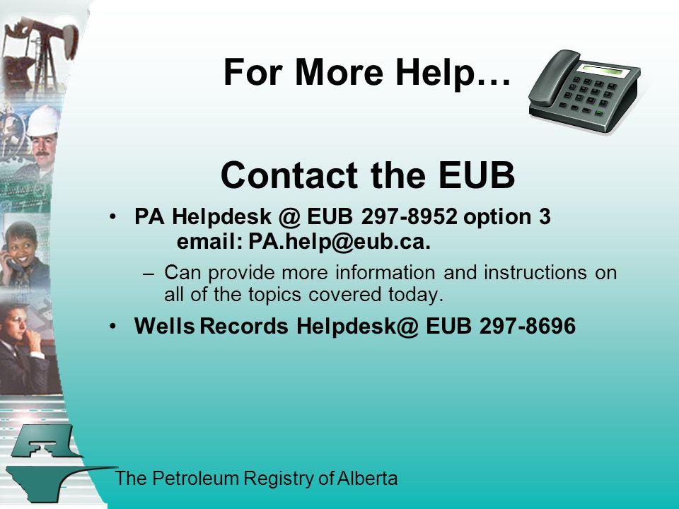 For More Help… Contact the EUB
