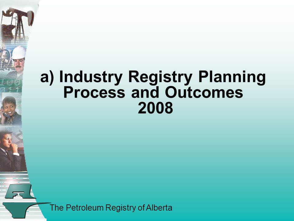 a) Industry Registry Planning Process and Outcomes 2008