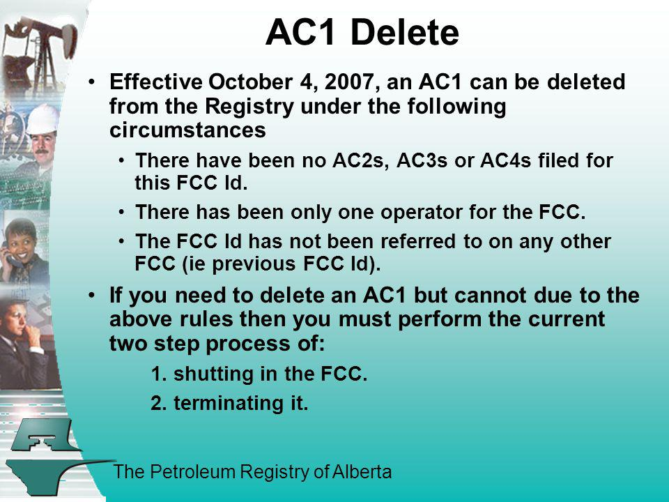 AC1 Delete Effective October 4, 2007, an AC1 can be deleted from the Registry under the following circumstances.