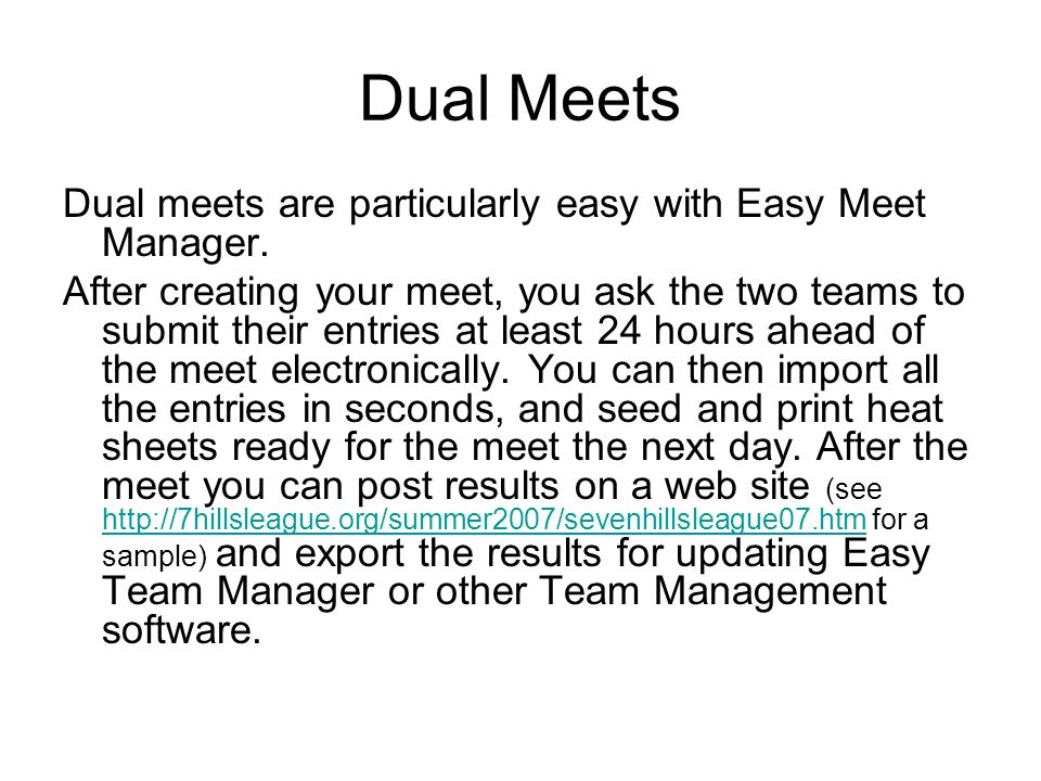 Dual Meets Dual meets are particularly easy with Easy Meet Manager.