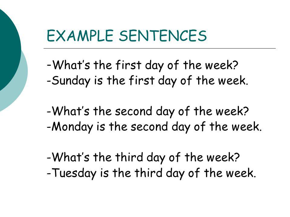 EXAMPLE SENTENCES -What's the first day of the week