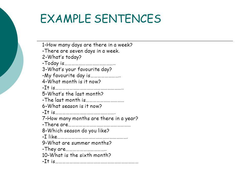 EXAMPLE SENTENCES 1-How many days are there in a week