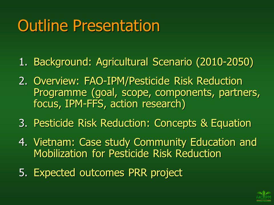 Outline Presentation Background: Agricultural Scenario (2010-2050)