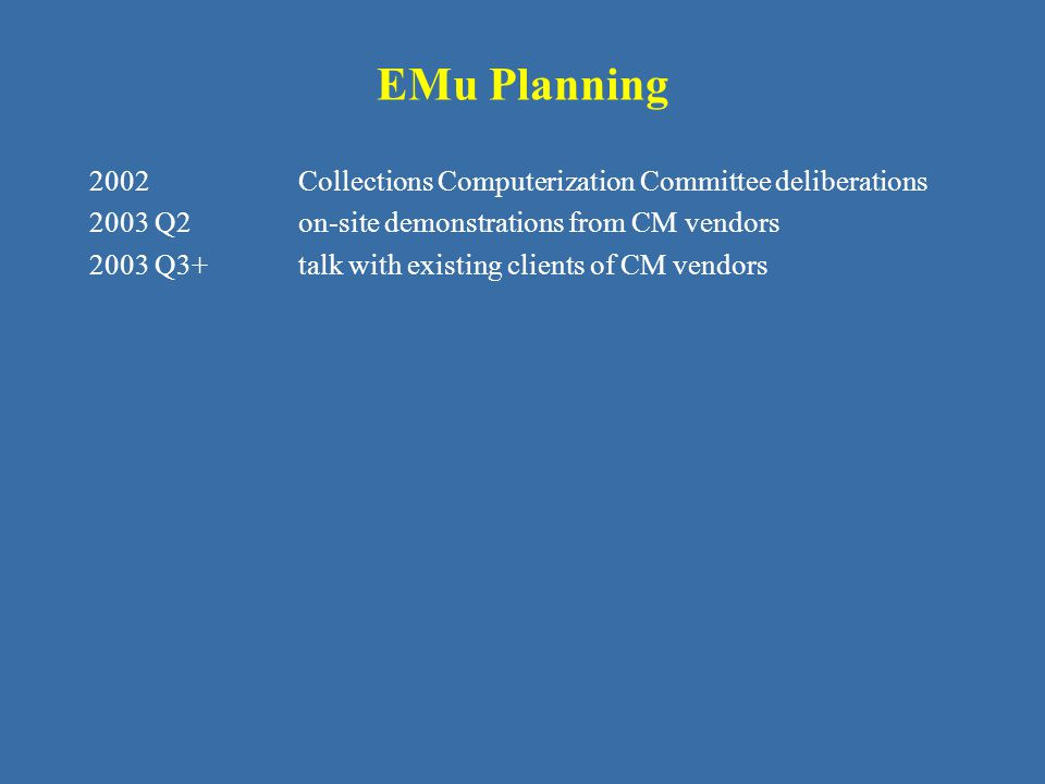 EMu Planning 2002 Collections Computerization Committee deliberations