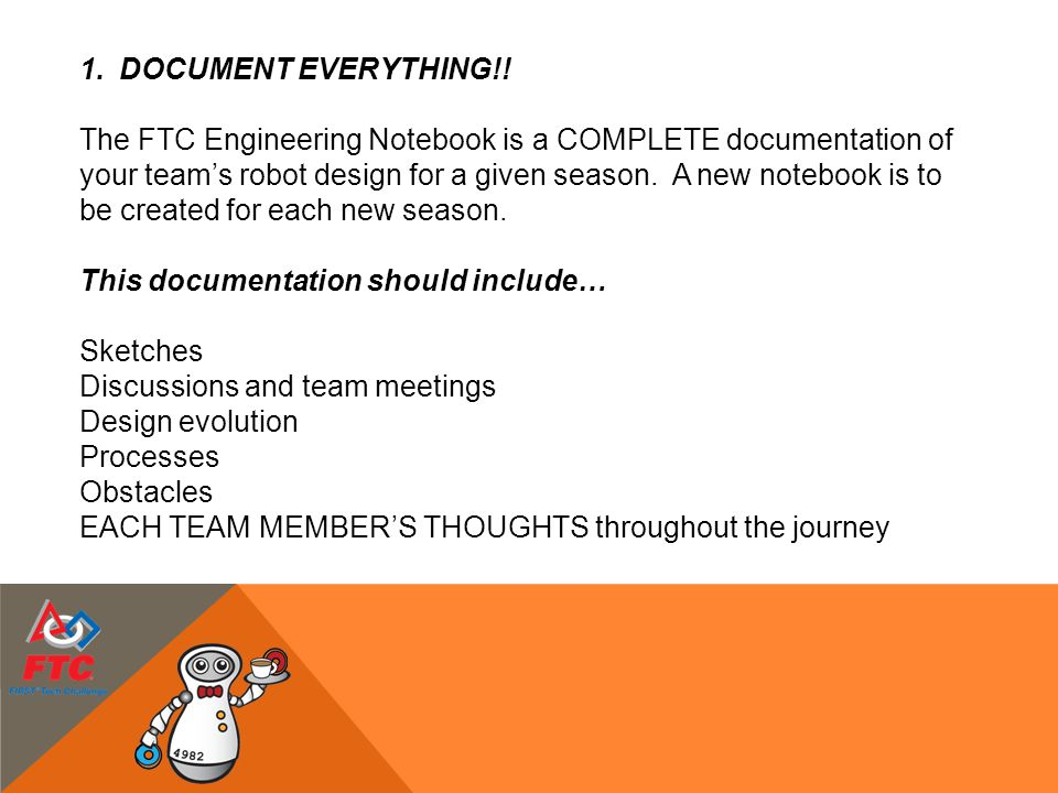 The FTC Engineering Notebook is a COMPLETE documentation of