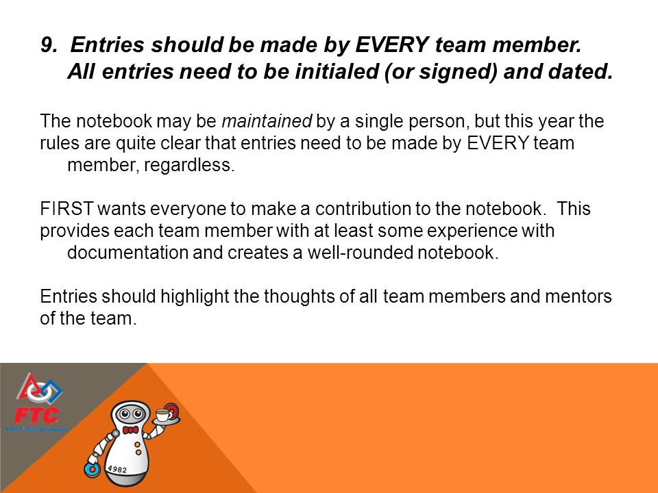 9. Entries should be made by EVERY team member