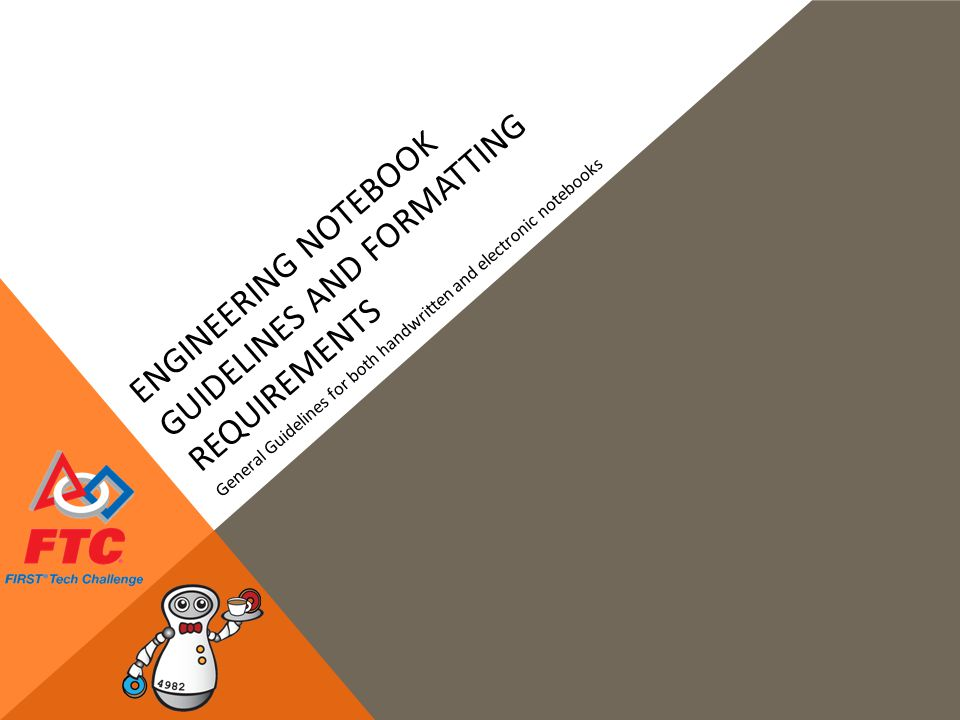 ENGINEERING NOTEBOOK GUIDELINES AND FORMATTING REQUIREMENTS