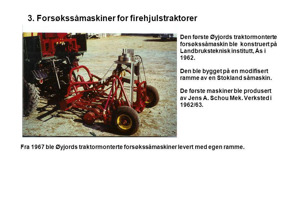 3. Forsøkssåmaskiner for firehjulstraktorer