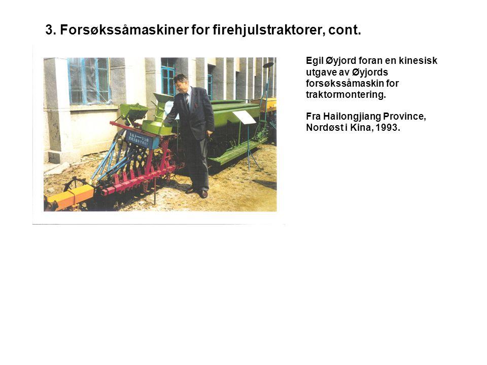 3. Forsøkssåmaskiner for firehjulstraktorer, cont.