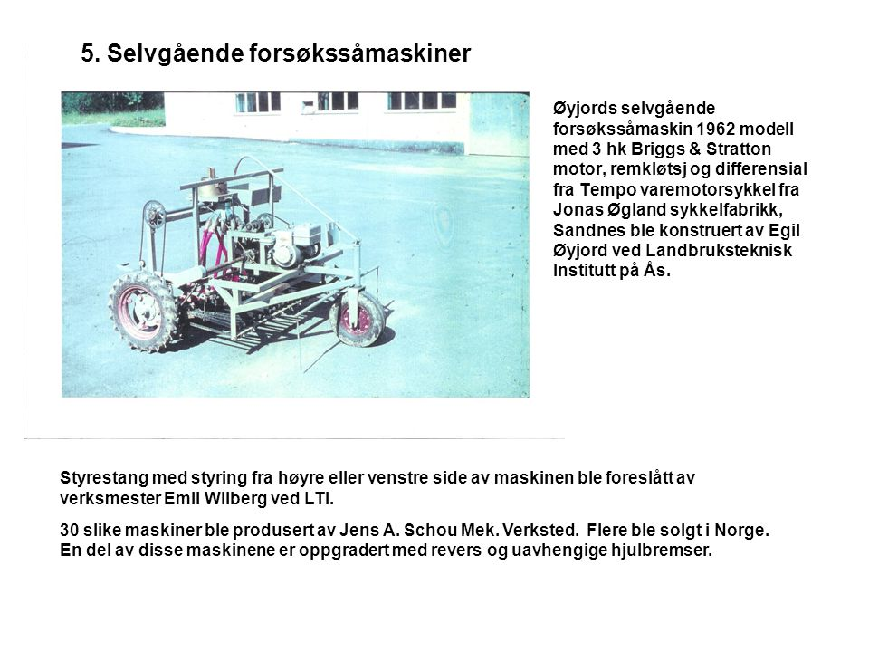 5. Selvgående forsøkssåmaskiner
