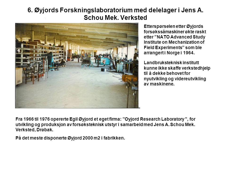 6. Øyjords Forskningslaboratorium med delelager i Jens A. Schou Mek
