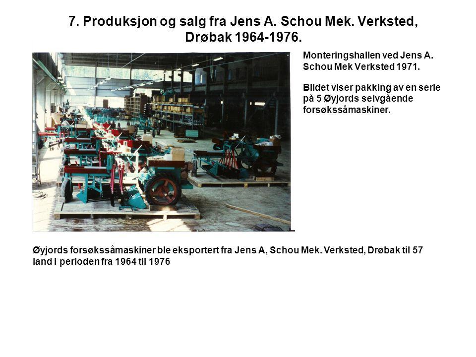 7. Produksjon og salg fra Jens A. Schou Mek. Verksted, Drøbak 1964-1976.