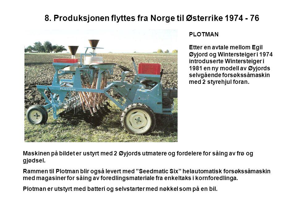 8. Produksjonen flyttes fra Norge til Østerrike 1974 - 76