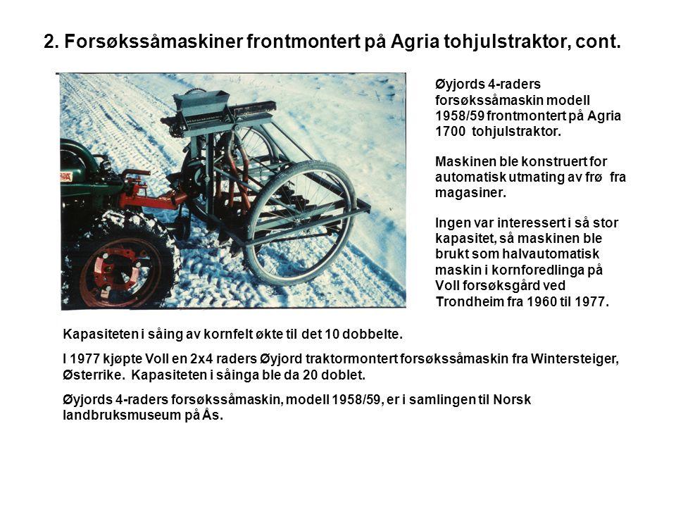 2. Forsøkssåmaskiner frontmontert på Agria tohjulstraktor, cont.
