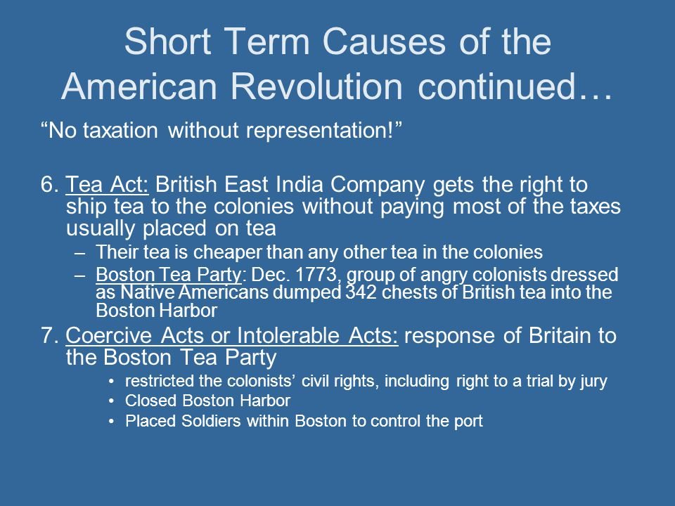 Short Term Causes of the American Revolution continued…