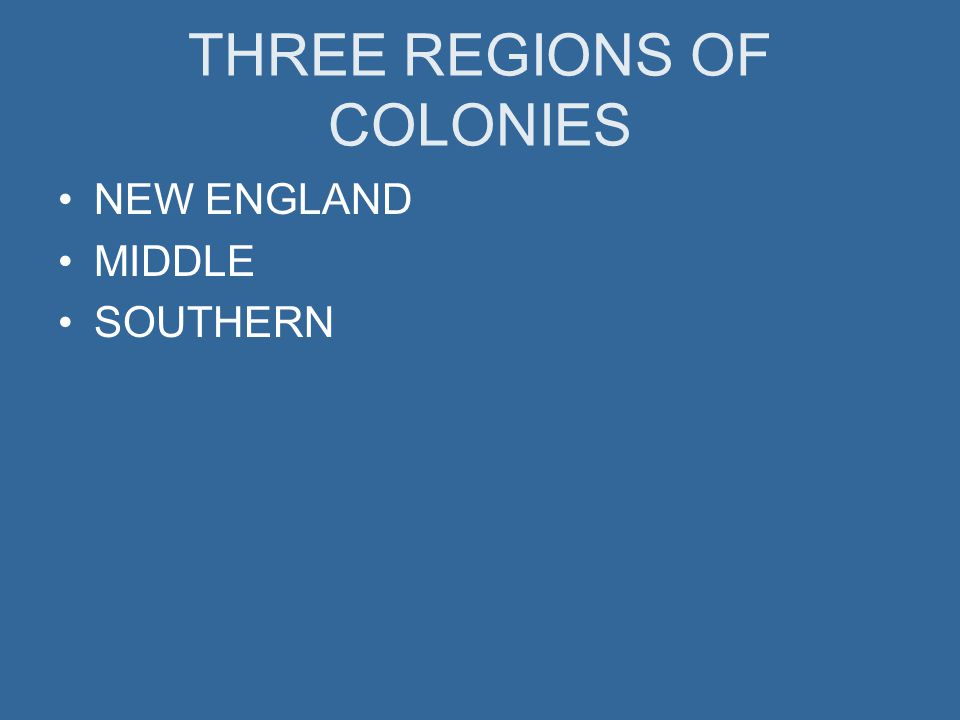 THREE REGIONS OF COLONIES
