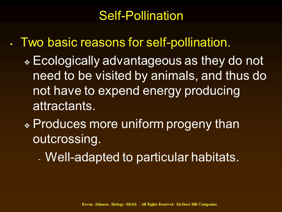 Two basic reasons for self-pollination.