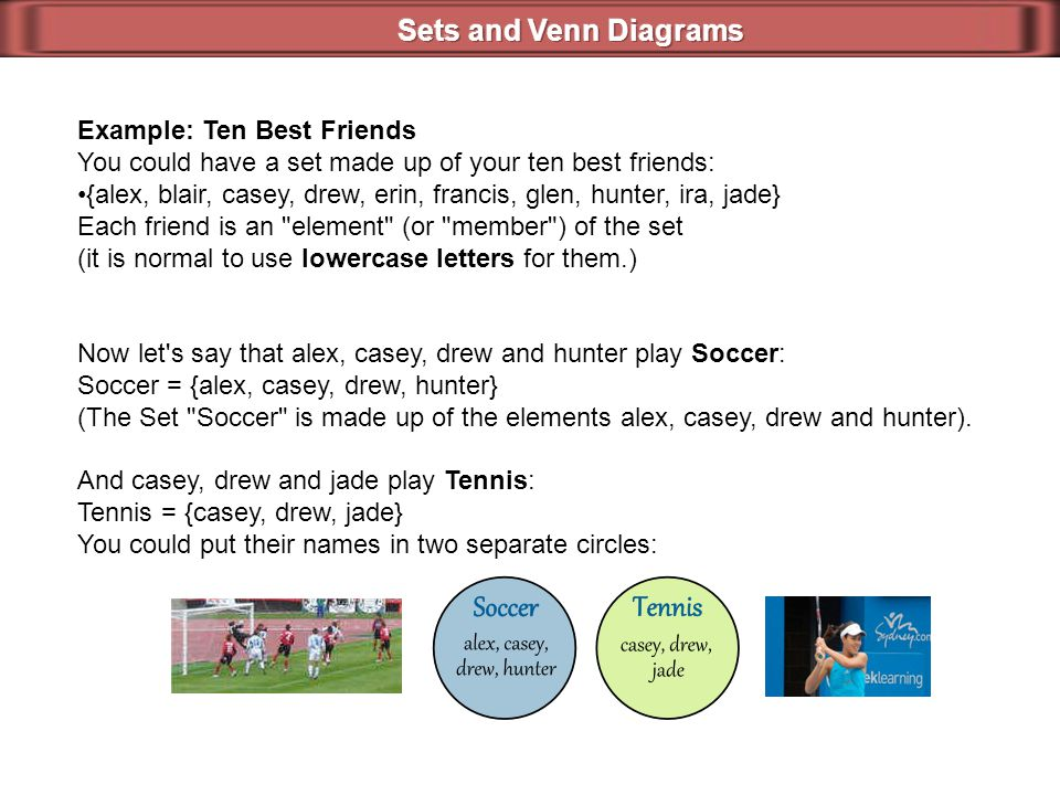 Sets and Venn Diagrams Example: Ten Best Friends
