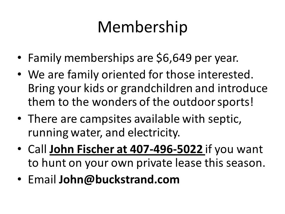 Membership Family memberships are $6,649 per year.