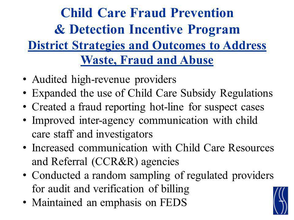 Child Care Fraud Prevention & Detection Incentive Program District Strategies and Outcomes to Address Waste, Fraud and Abuse