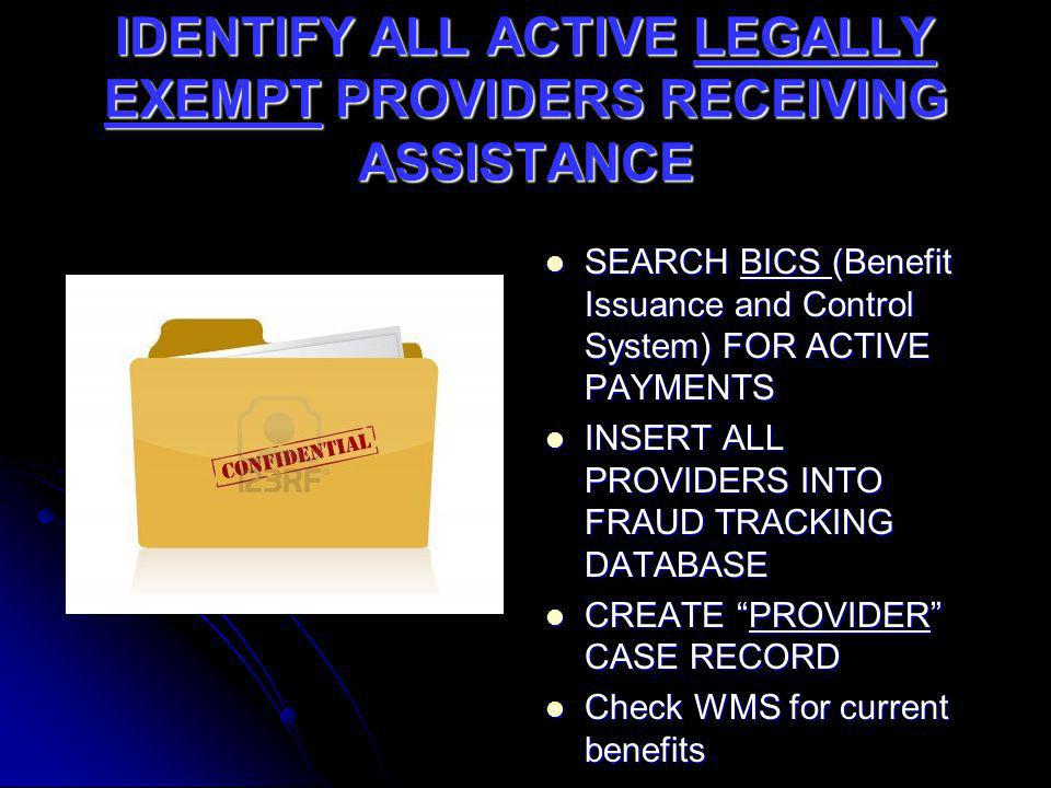 IDENTIFY ALL ACTIVE LEGALLY EXEMPT PROVIDERS RECEIVING ASSISTANCE