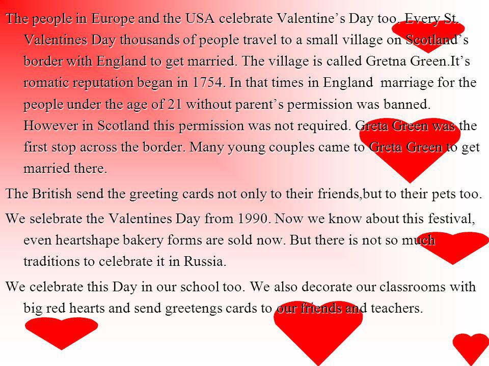 The people in Europe and the USA celebrate Valentine's Day too