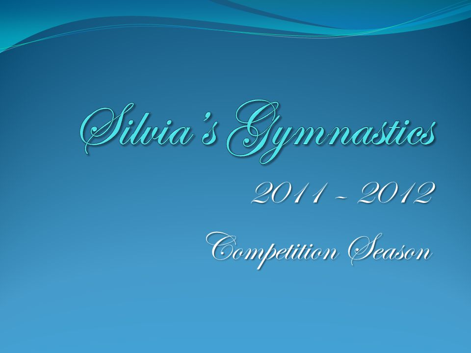 Silvia's Gymnastics 2011 – 2012 Competition Season