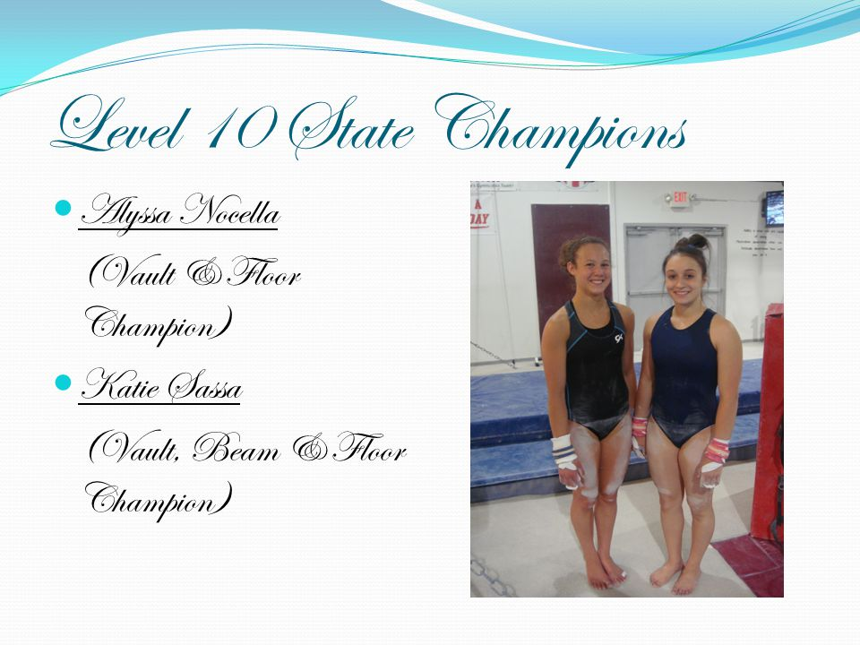 Level 10 State Champions Alyssa Nocella (Vault & Floor Champion)