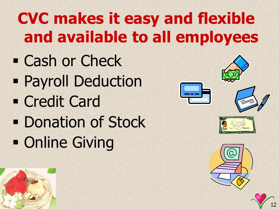 CVC makes it easy and flexible and available to all employees