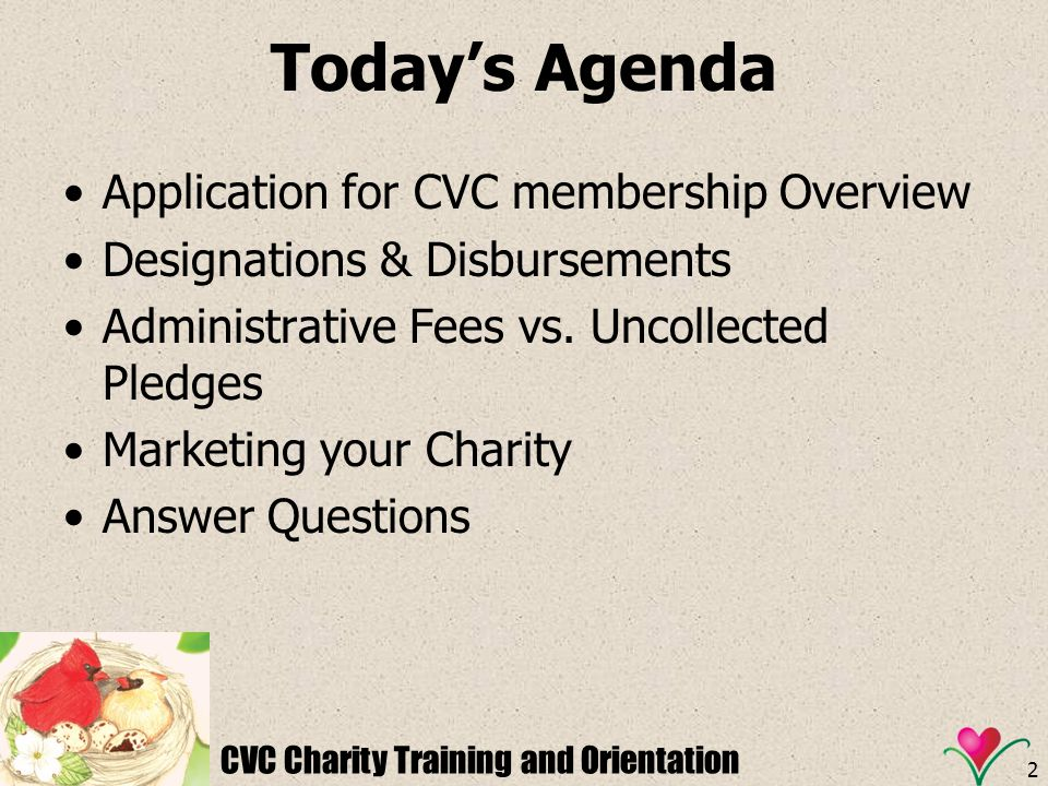 Today's Agenda Application for CVC membership Overview