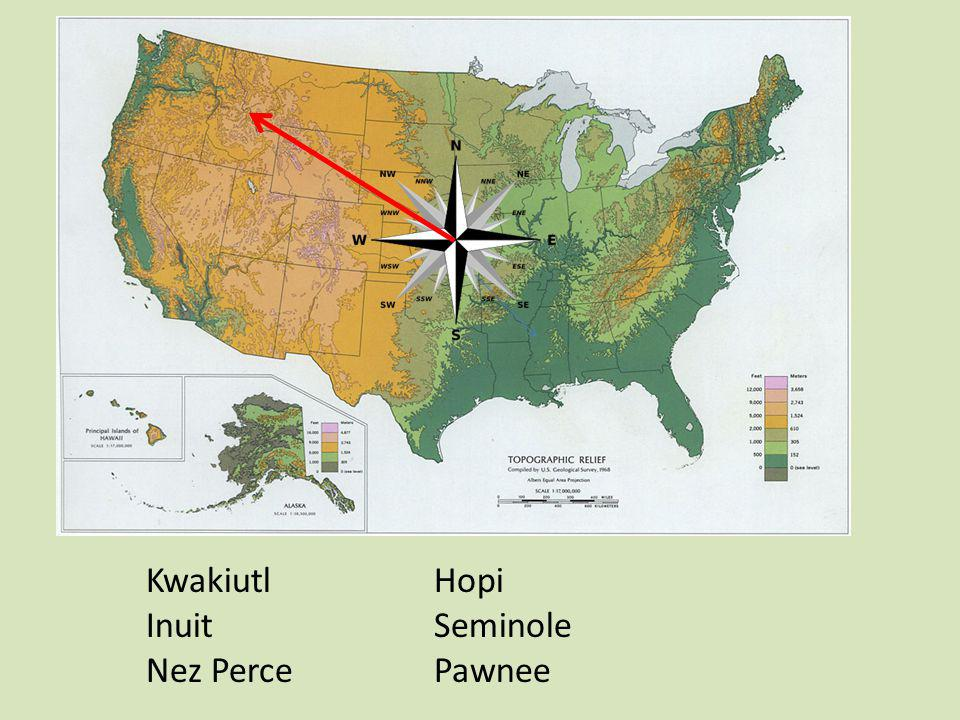 Kwakiutl Hopi Inuit Seminole Nez Perce Pawnee