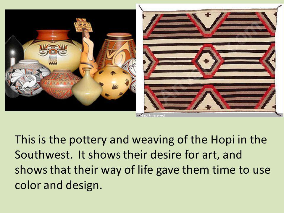 This is the pottery and weaving of the Hopi in the Southwest