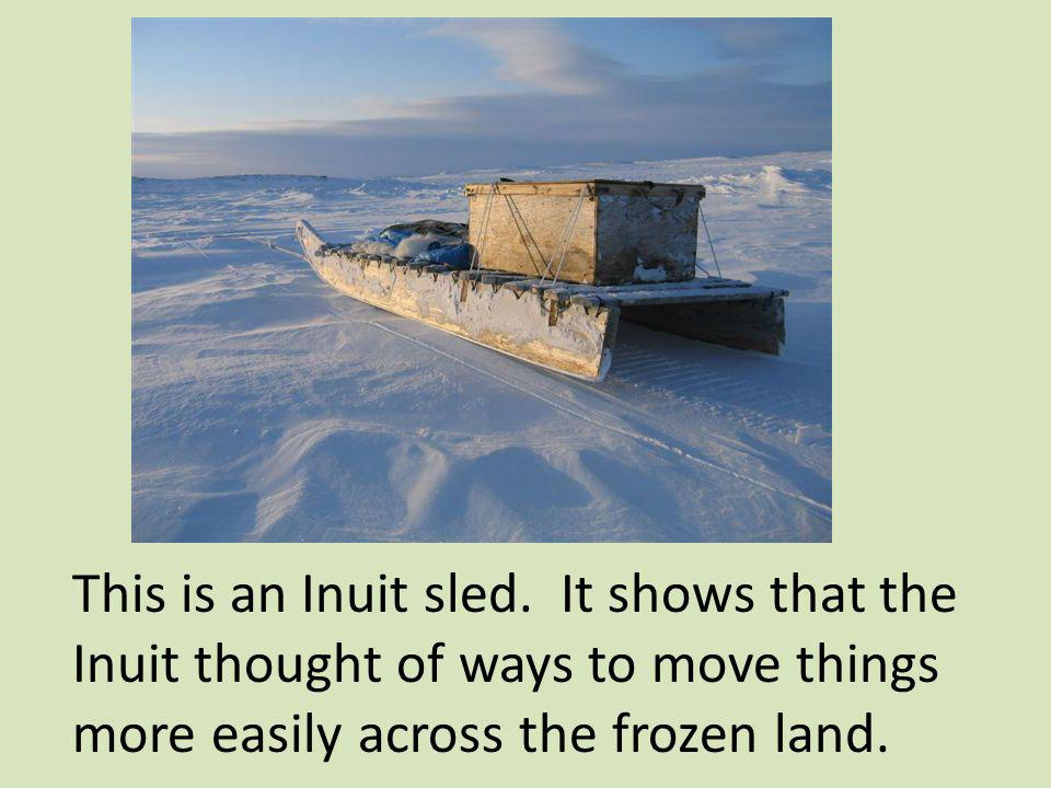 This is an Inuit sled.