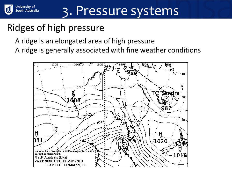 3. Pressure systems Ridges of high pressure