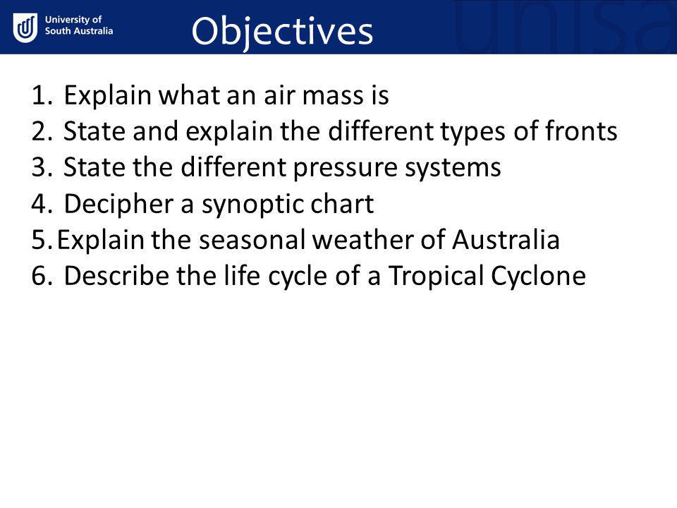 Objectives Explain what an air mass is