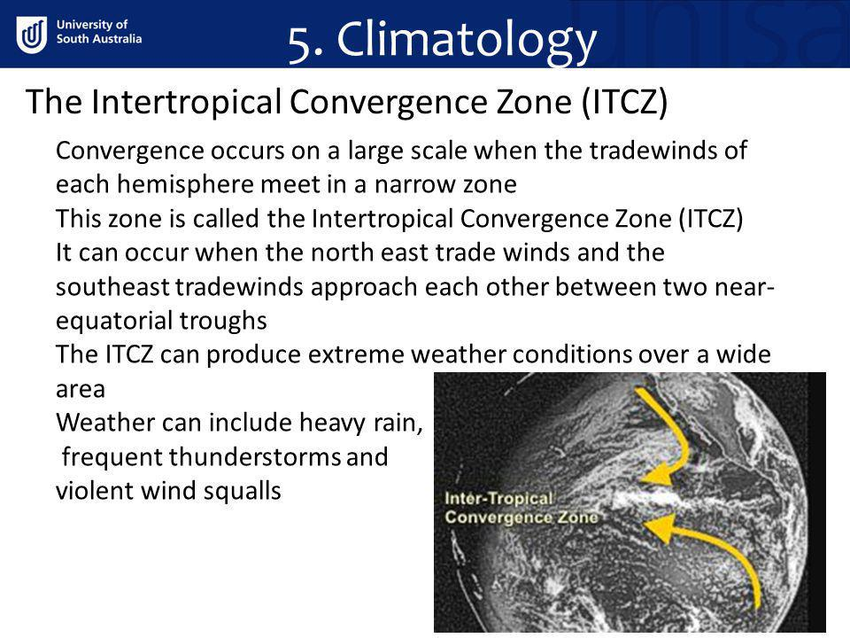 5. Climatology The Intertropical Convergence Zone (ITCZ)