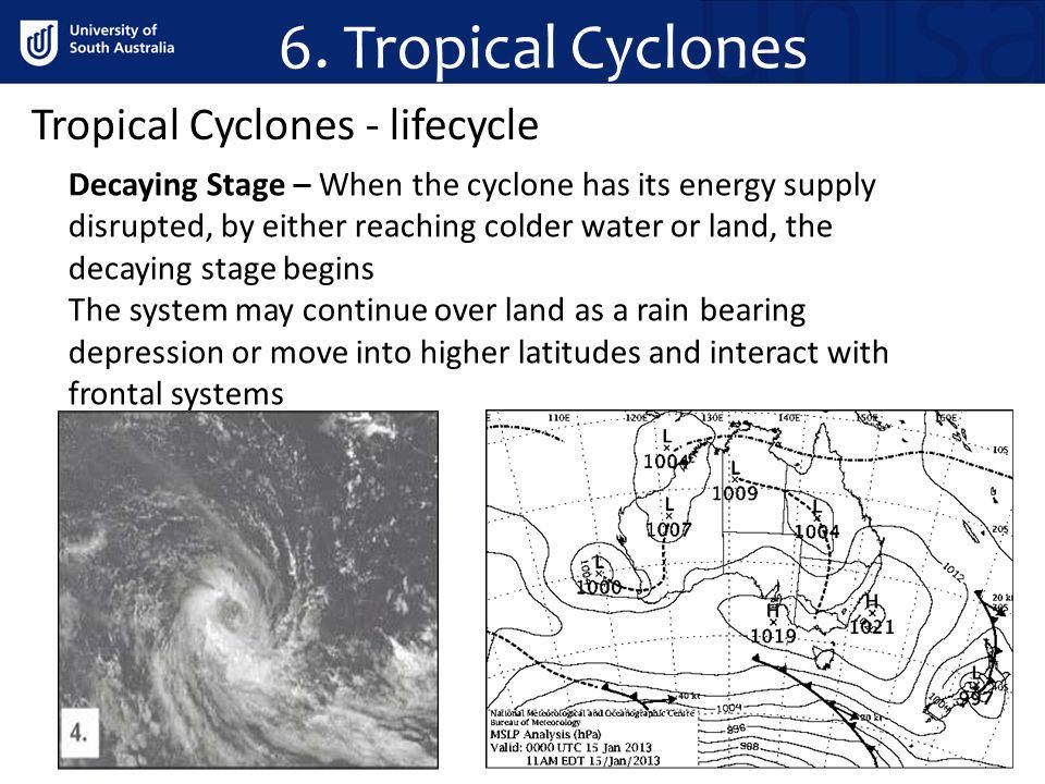 6. Tropical Cyclones Tropical Cyclones - lifecycle
