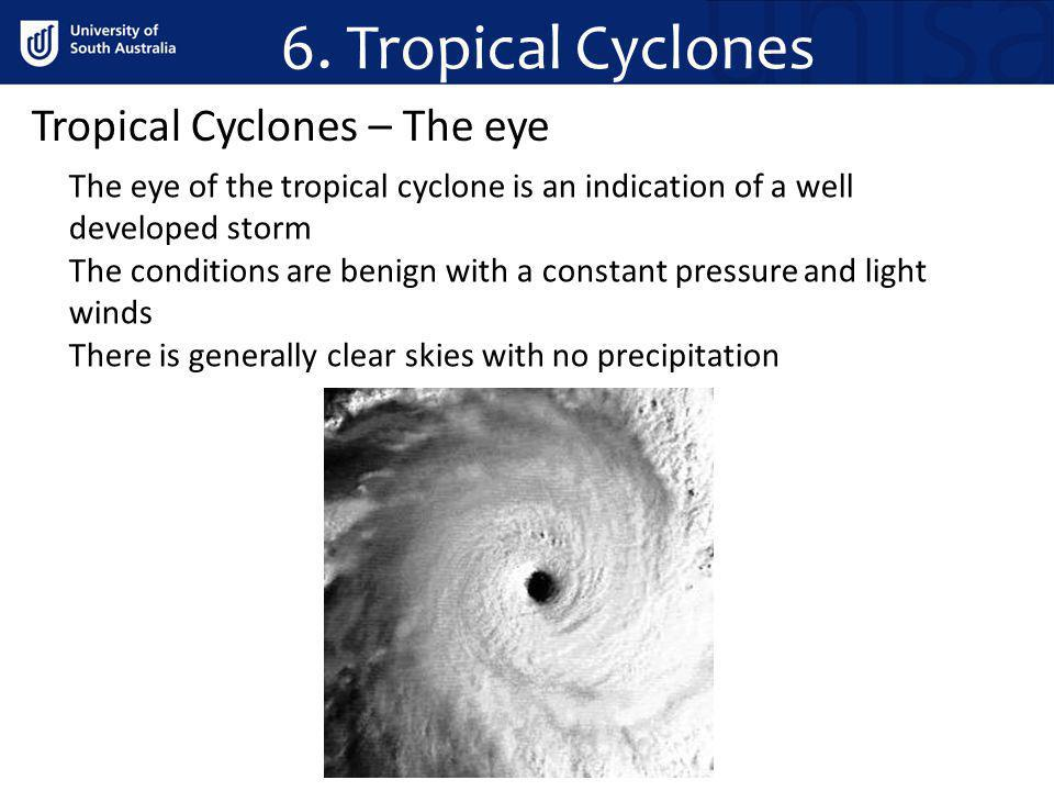 6. Tropical Cyclones Tropical Cyclones – The eye