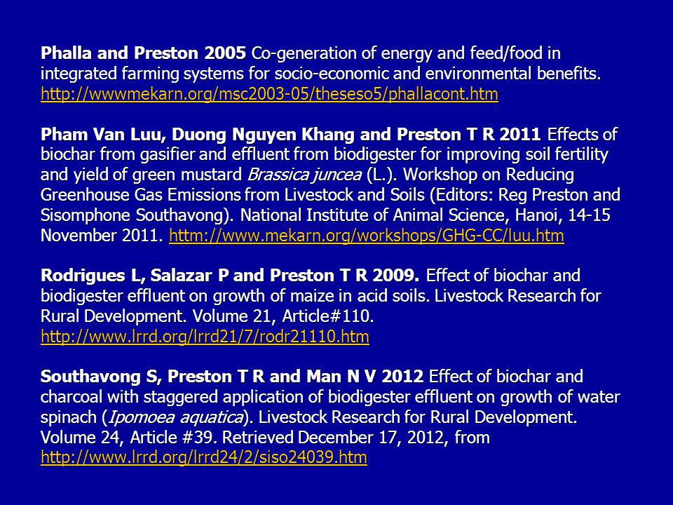 Phalla and Preston 2005 Co-generation of energy and feed/food in integrated farming systems for socio-economic and environmental benefits.